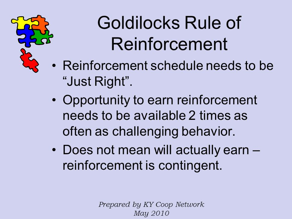 Goldilocks Rule of Reinforcement