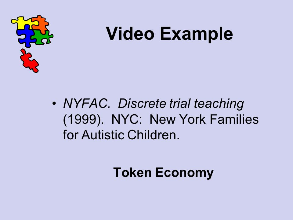 Video Example NYFAC. Discrete trial teaching (1999). NYC: New York Families for Autistic Children.
