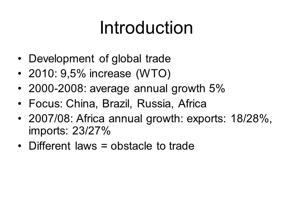 Introduction Development of global trade 2010: 9,5% increase (WTO)