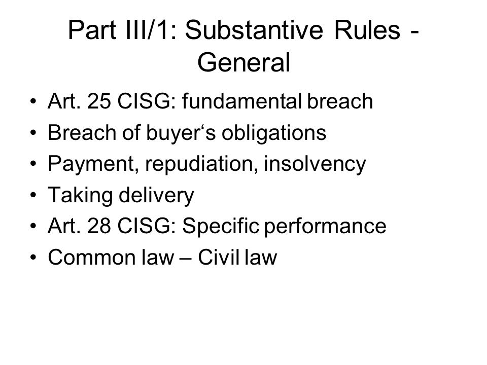 Part III/1: Substantive Rules - General