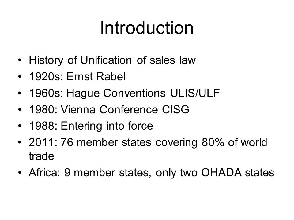 Introduction History of Unification of sales law 1920s: Ernst Rabel