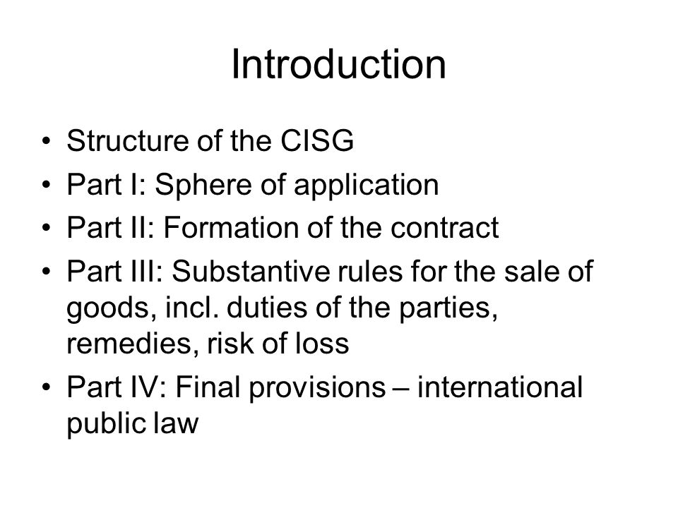 Introduction Structure of the CISG Part I: Sphere of application