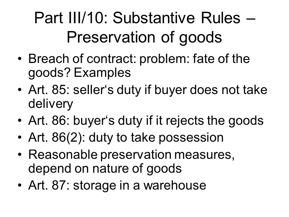 Part III/10: Substantive Rules – Preservation of goods
