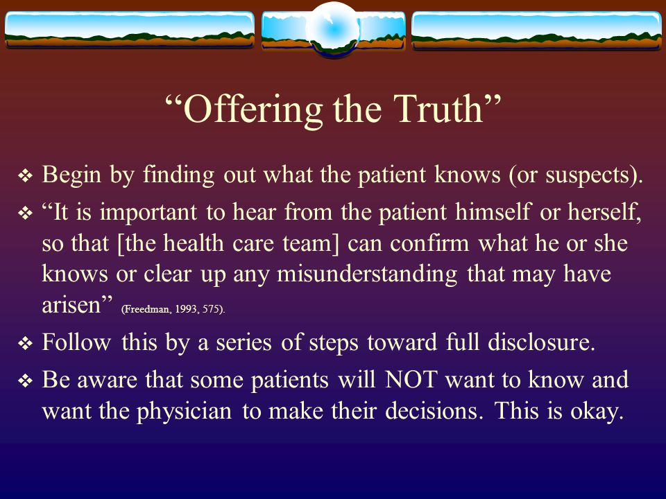 Offering the Truth Begin by finding out what the patient knows (or suspects).