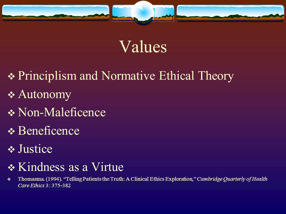 Values Principlism and Normative Ethical Theory Autonomy
