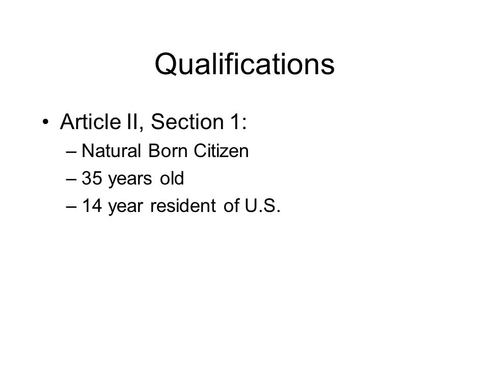 Qualifications Article II, Section 1: Natural Born Citizen