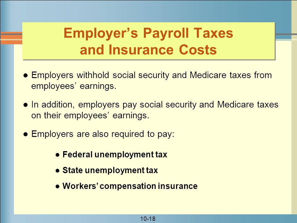 Employer's Payroll Taxes and Insurance Costs