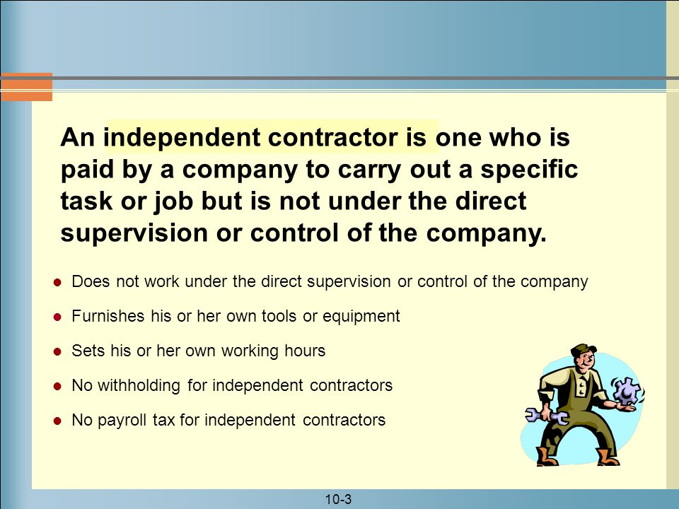 An independent contractor is one who is paid by a company to carry out a specific task or job but is not under the direct supervision or control of the company.