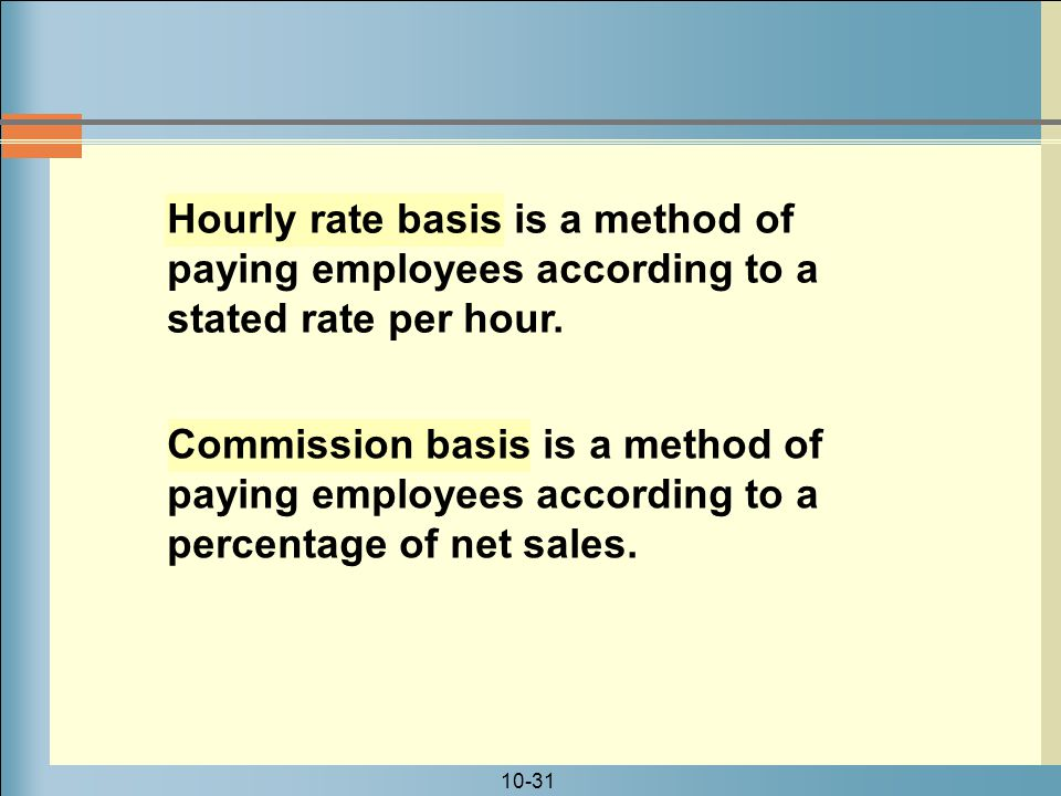 Hourly rate basis is a method of paying employees according to a stated rate per hour.