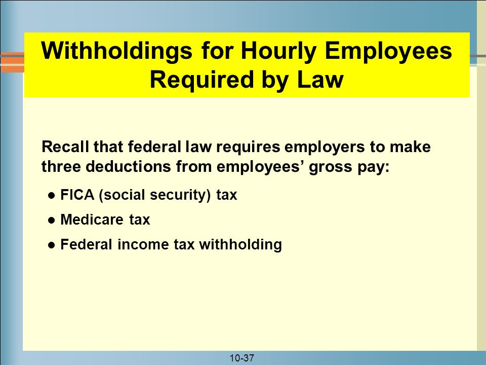 Withholdings for Hourly Employees Required by Law