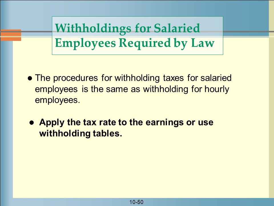 Withholdings for Salaried Employees Required by Law