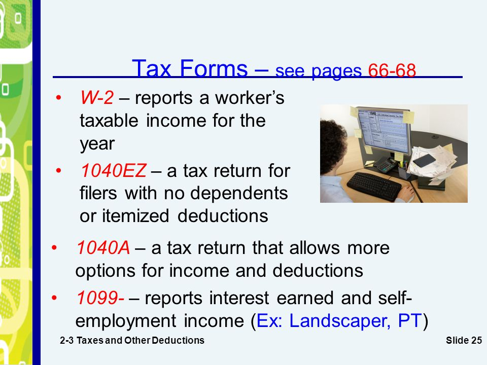 Tax Forms – see pages W-2 – reports a worker's taxable income for the year.