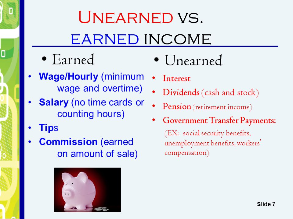 Unearned vs. earned income