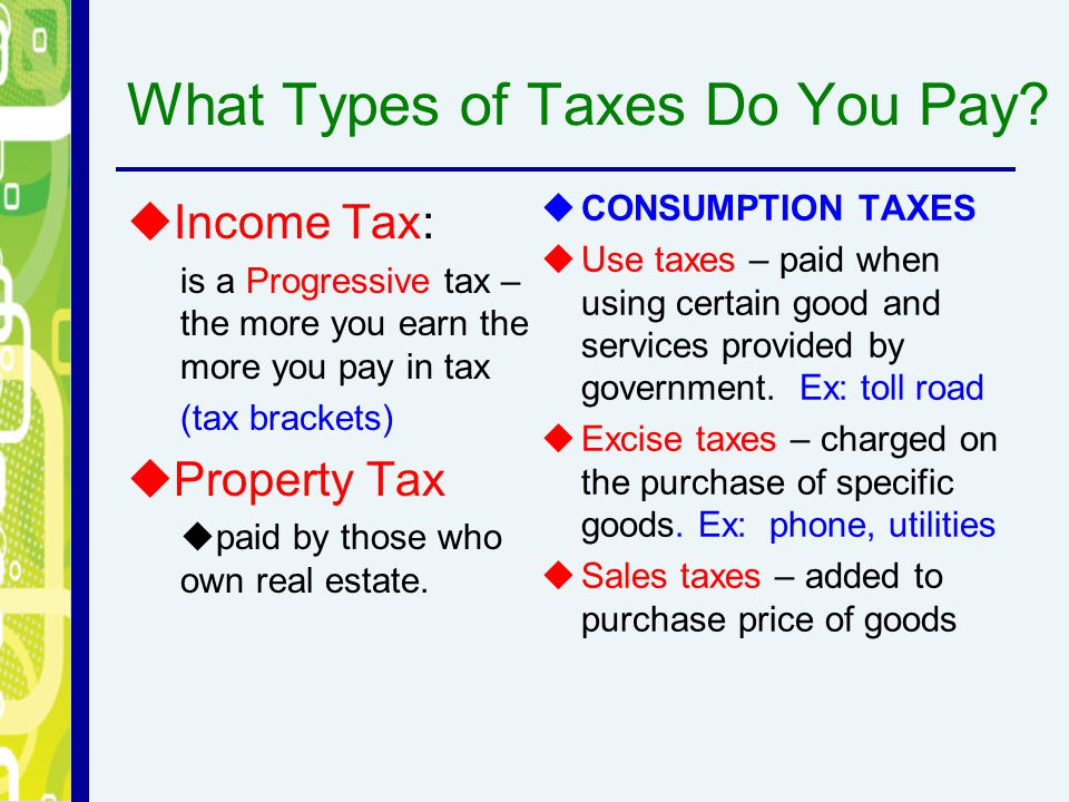 What Types of Taxes Do You Pay