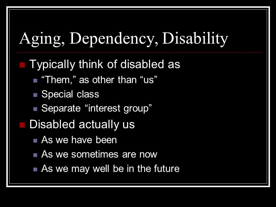 Aging, Dependency, Disability
