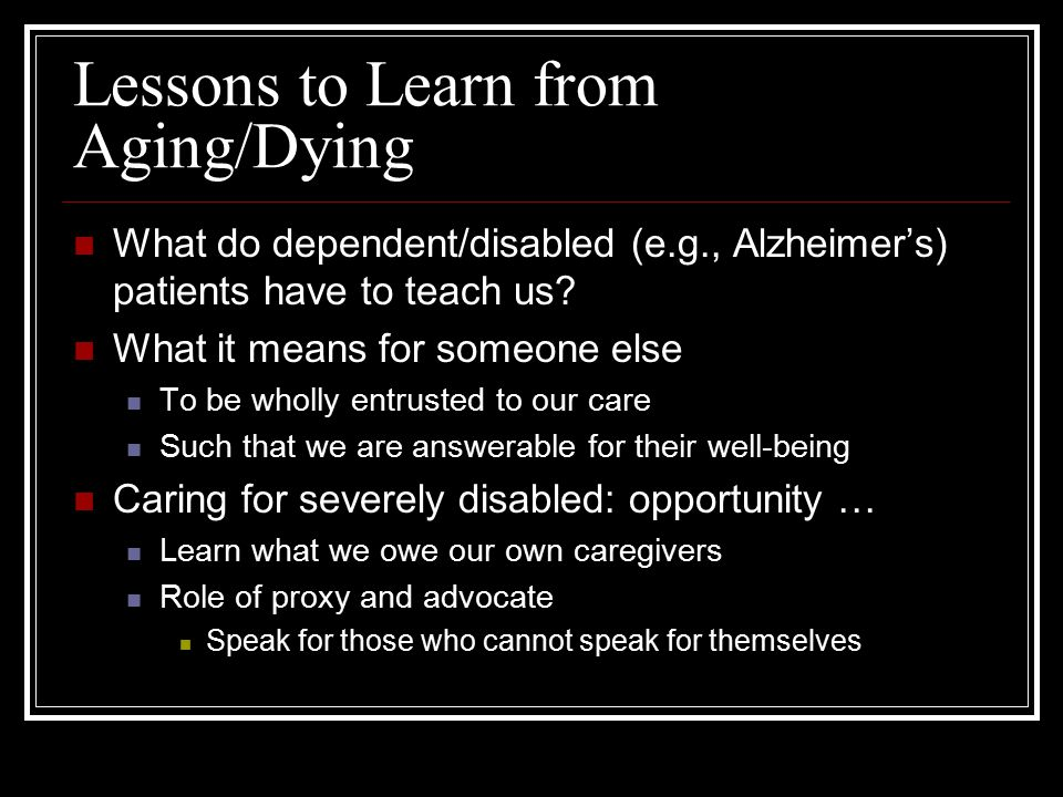 Lessons to Learn from Aging/Dying