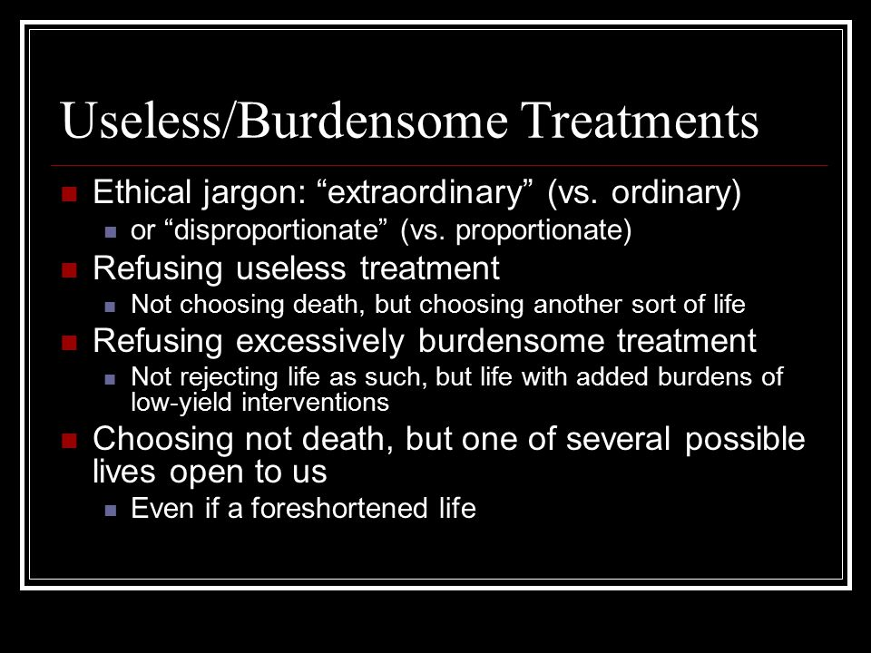 Useless/Burdensome Treatments