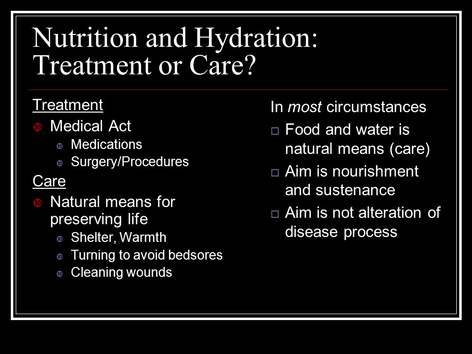 Nutrition and Hydration: Treatment or Care