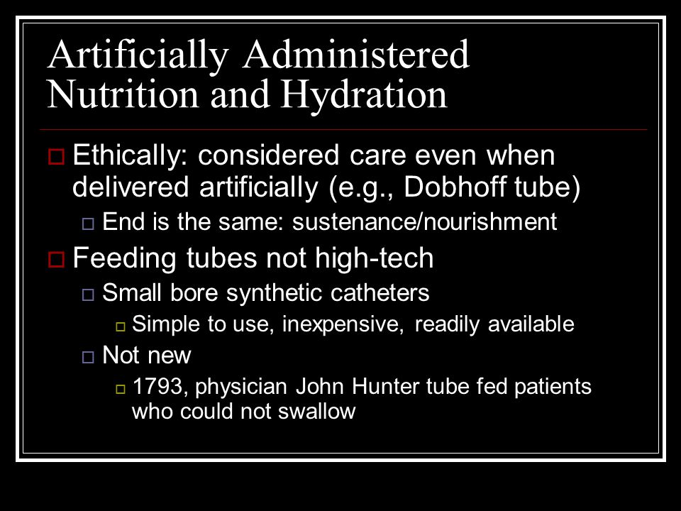 Artificially Administered Nutrition and Hydration