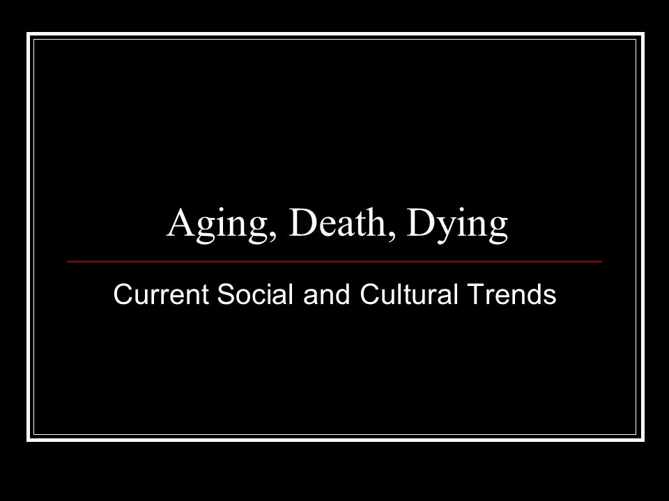 Current Social and Cultural Trends