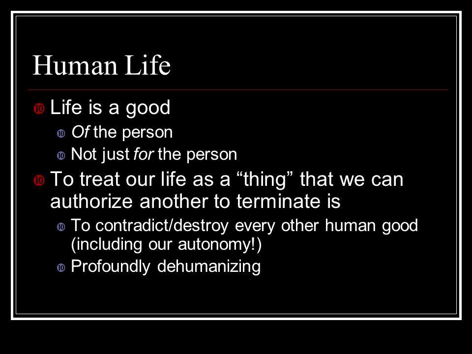 Human Life Life is a good