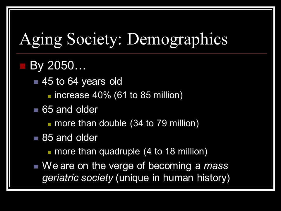 Aging Society: Demographics