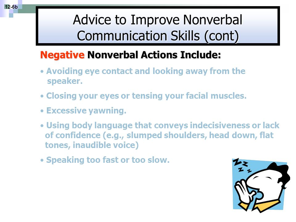 Advice to Improve Nonverbal Communication Skills (cont)