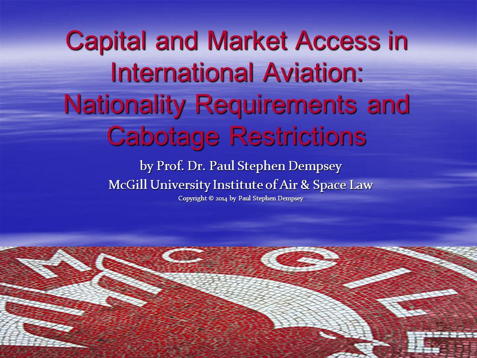 Capital and Market Access in International Aviation: Nationality Requirements and Cabotage Restrictions