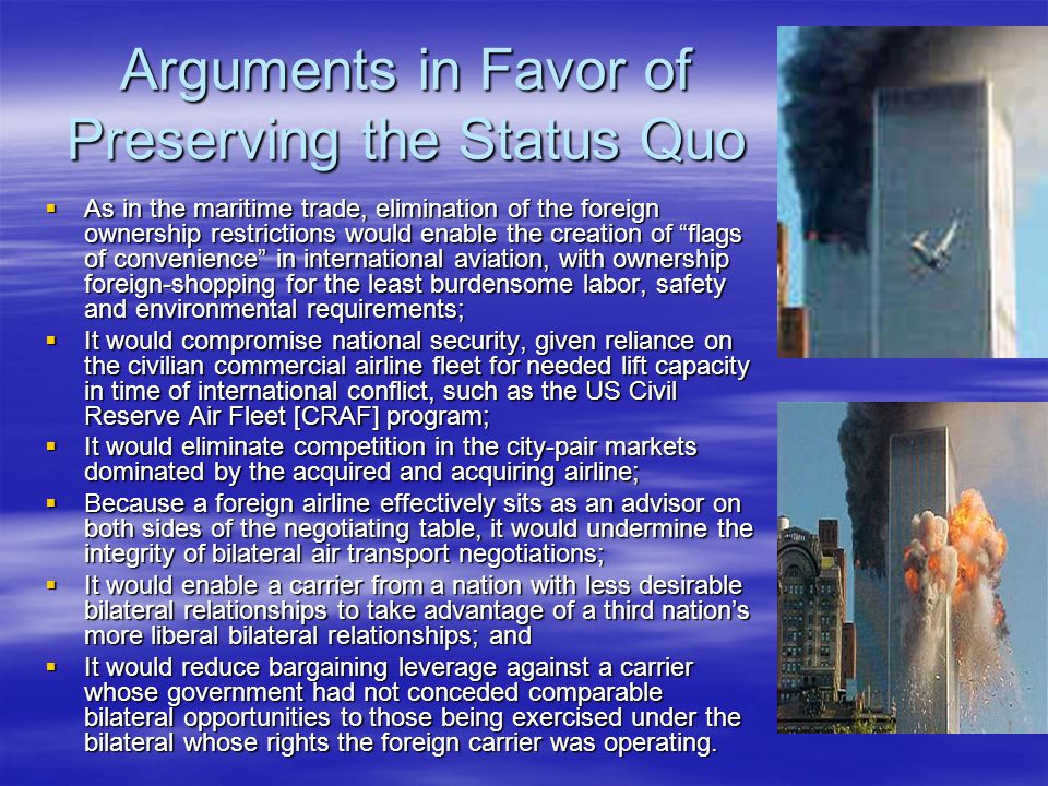Arguments in Favor of Preserving the Status Quo
