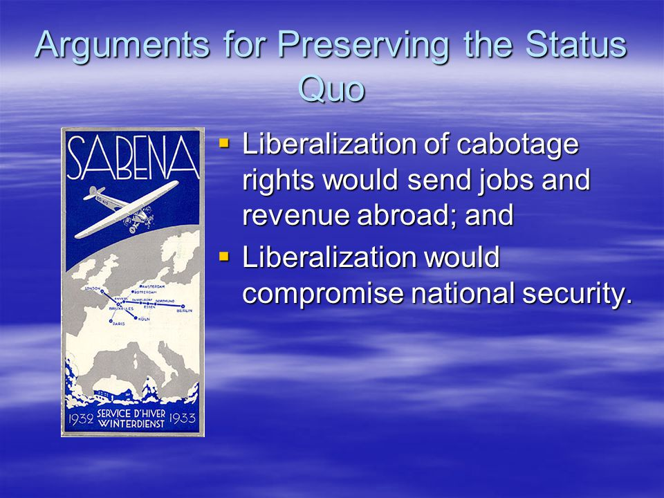 Arguments for Preserving the Status Quo