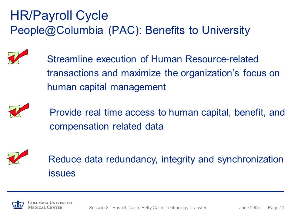 HR/Payroll Cycle People@Columbia (PAC): Benefits to University