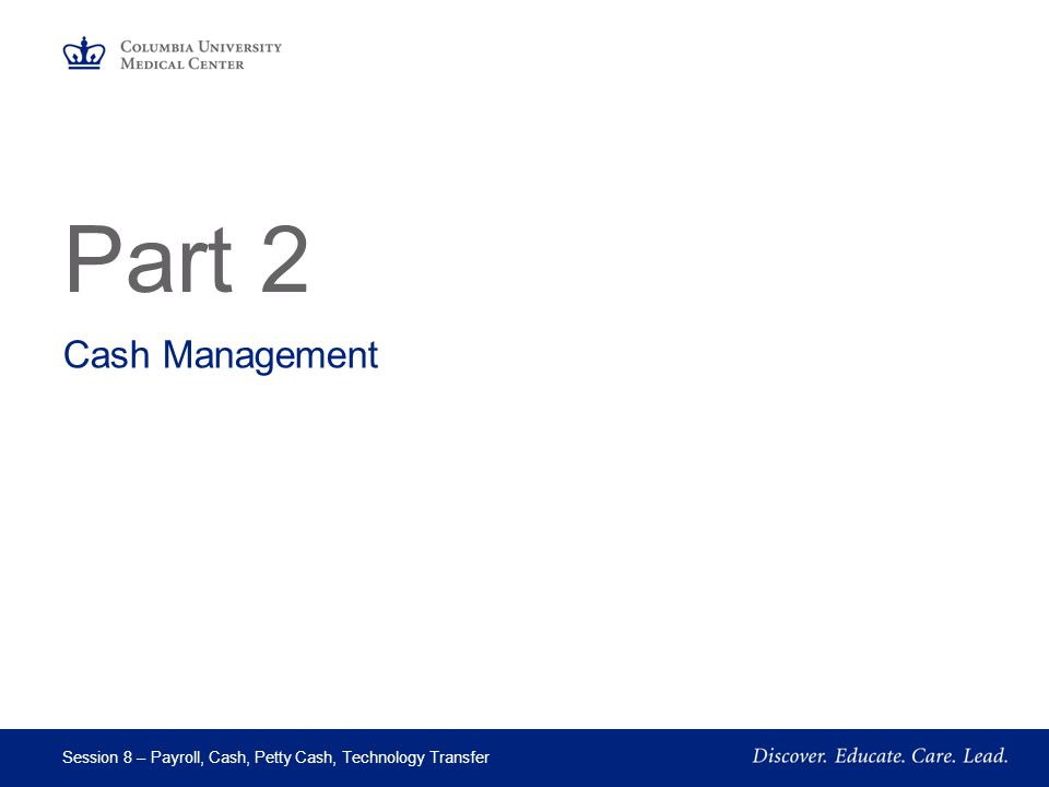 Part 2 Cash Management Session 8 – Payroll, Cash, Petty Cash, Technology Transfer