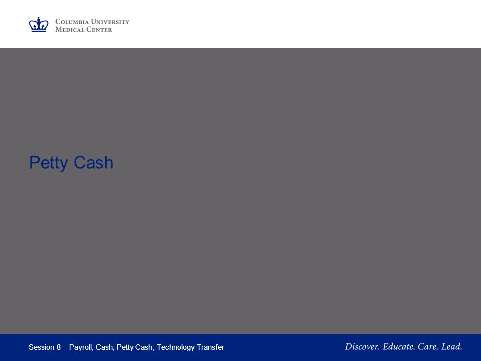 Part 3 Petty Cash Session 8 – Payroll, Cash, Petty Cash, Technology Transfer