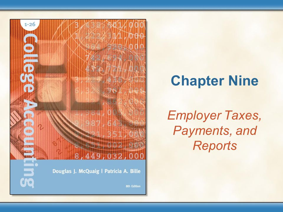 Employer Taxes, Payments, and Reports
