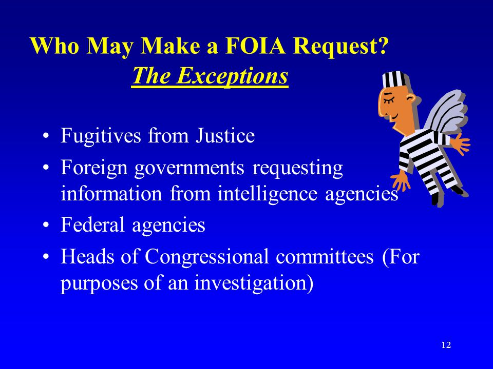 Who May Make a FOIA Request The Exceptions