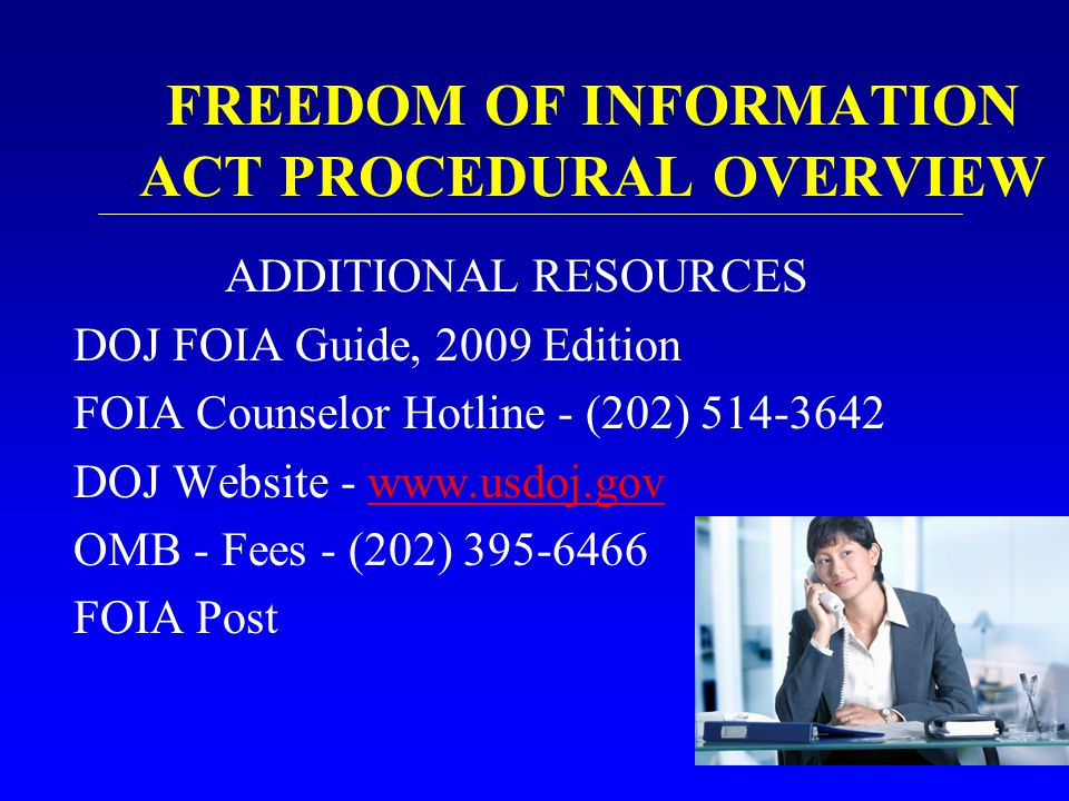 FREEDOM OF INFORMATION ACT PROCEDURAL OVERVIEW