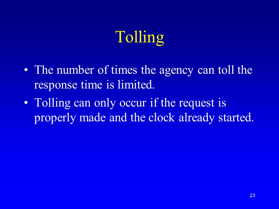 Tolling The number of times the agency can toll the response time is limited.