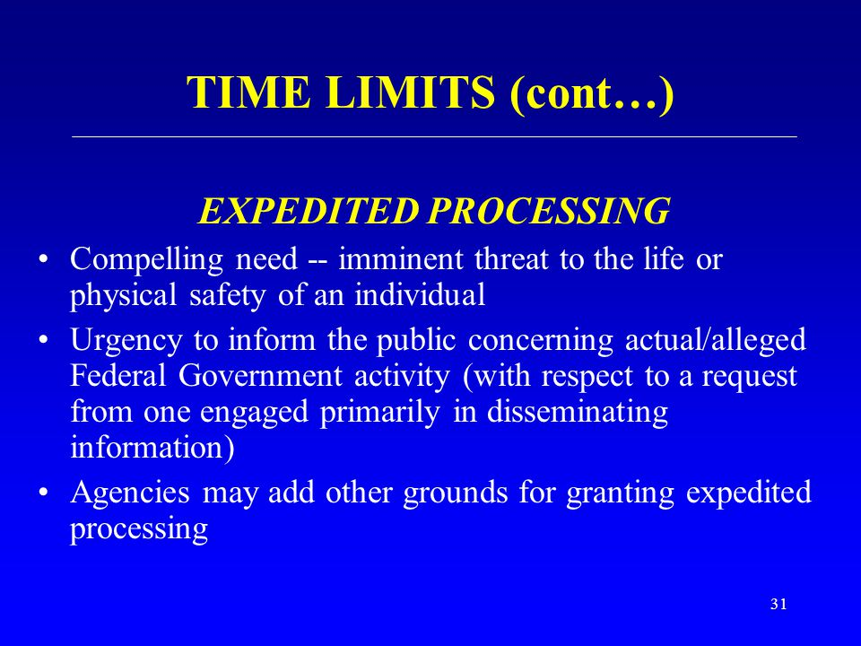 TIME LIMITS (cont…) EXPEDITED PROCESSING