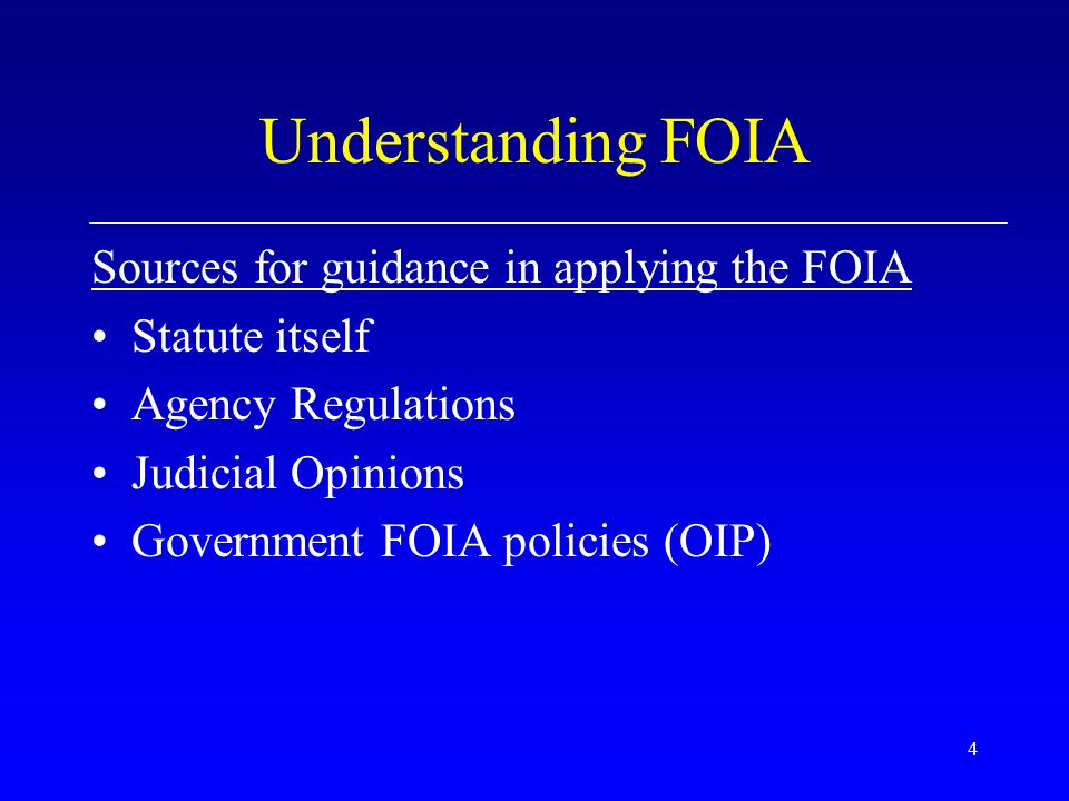 Understanding FOIA Sources for guidance in applying the FOIA