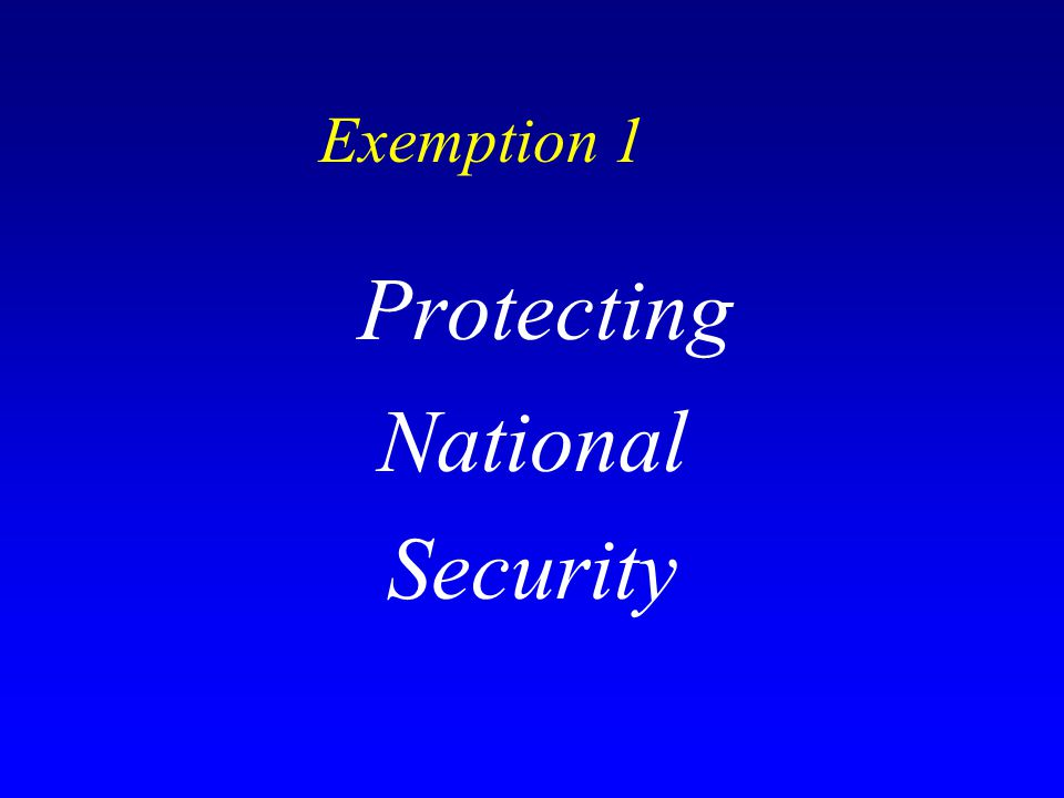 Exemption 1 Protecting National Security