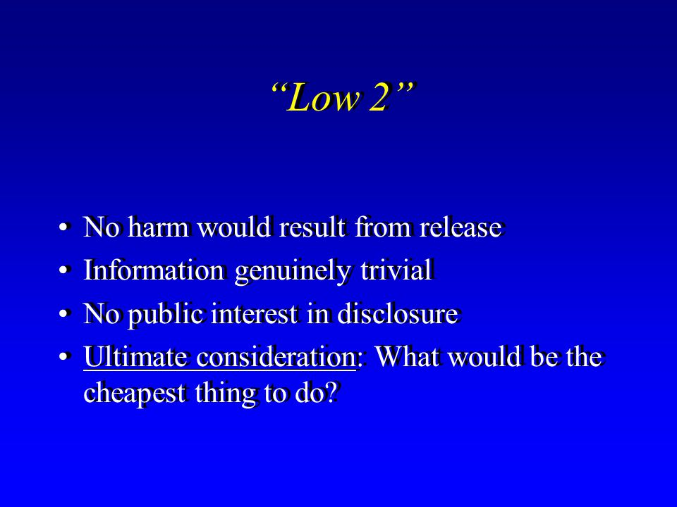 Low 2 No harm would result from release