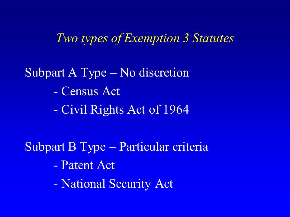 Two types of Exemption 3 Statutes
