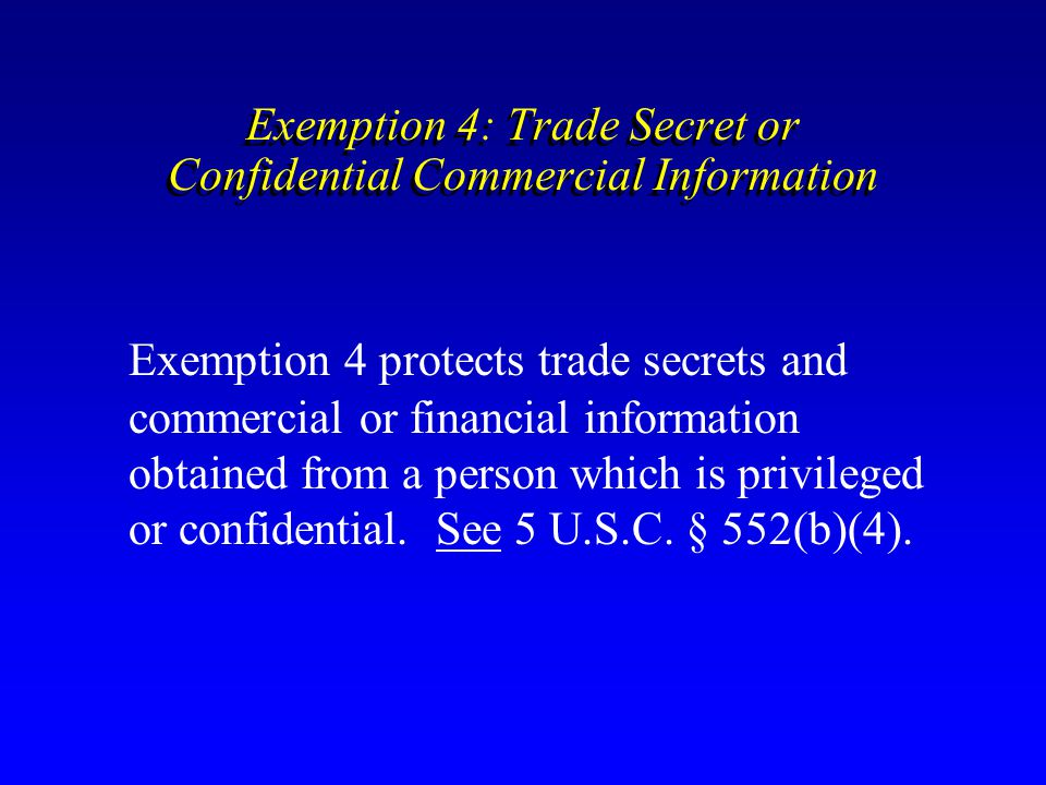 Exemption 4: Trade Secret or Confidential Commercial Information