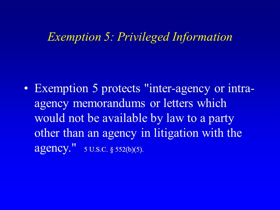 Exemption 5: Privileged Information