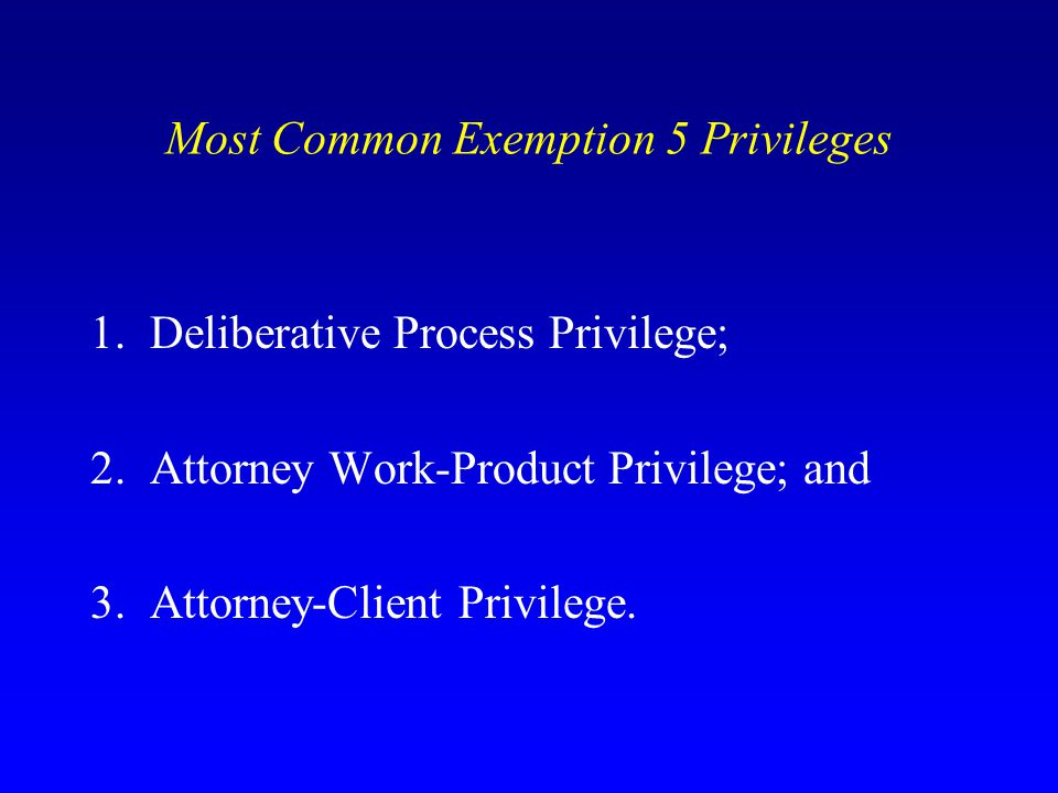 Most Common Exemption 5 Privileges