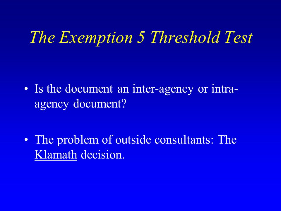 The Exemption 5 Threshold Test