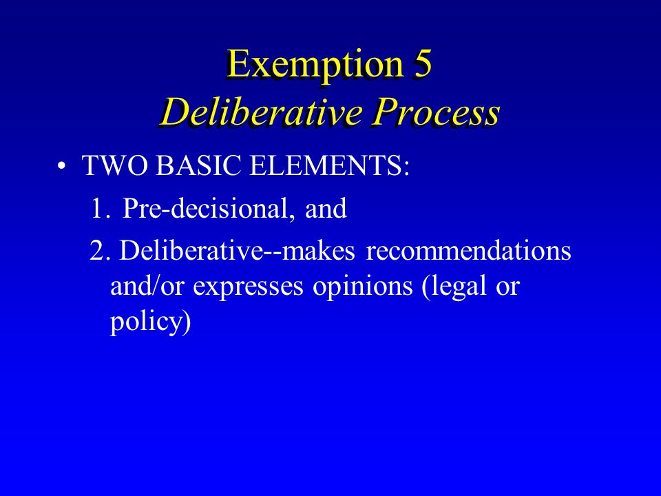 Exemption 5 Deliberative Process