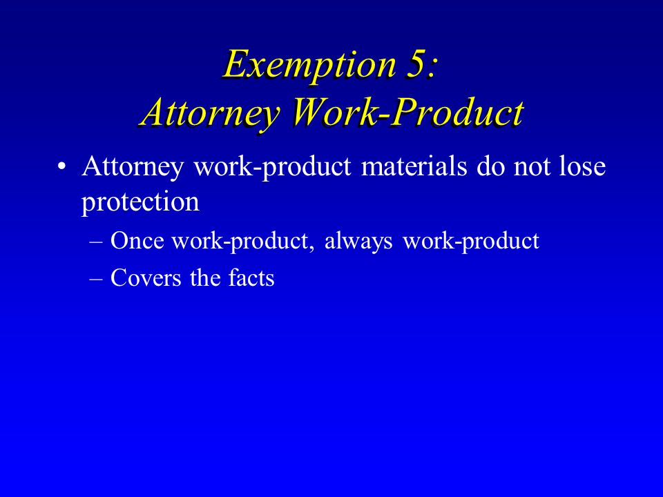 Exemption 5: Attorney Work-Product