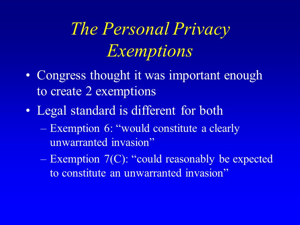 The Personal Privacy Exemptions