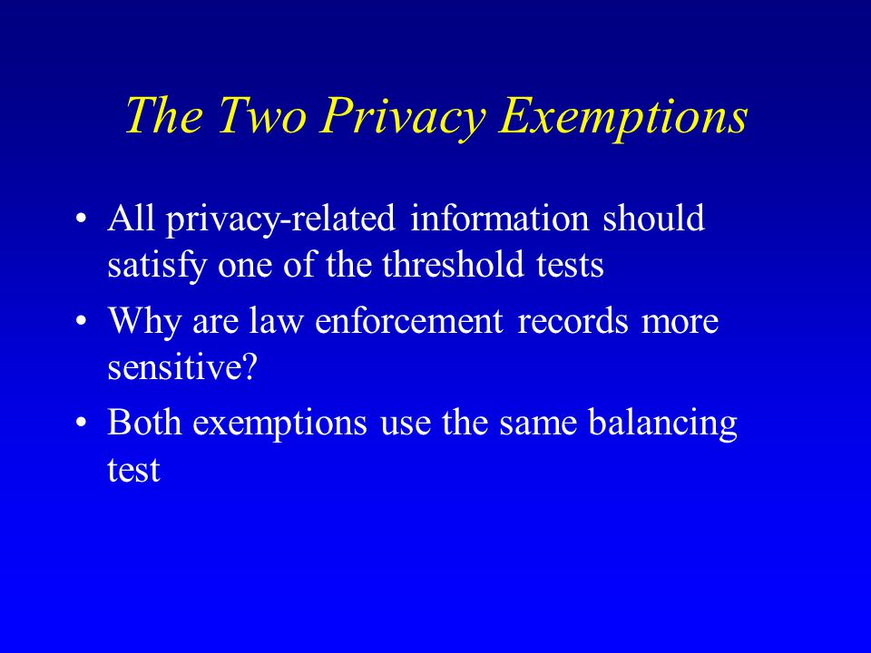 The Two Privacy Exemptions